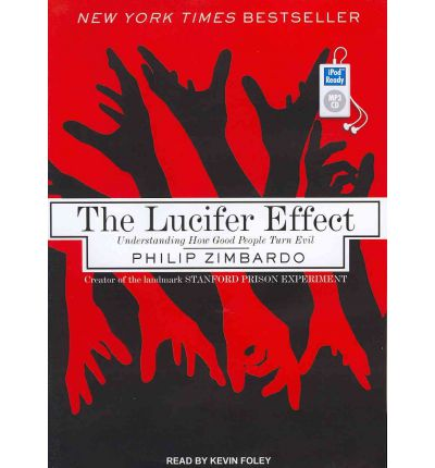 the lucifer effect how good people turn evil In exploring human morality and temptation, philip zimbardo's the lucifer effect: understanding how good people turn evil labors in a field that has been tilled by almost every important figure .