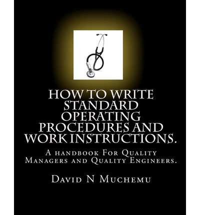 how to write standard operating procedures and work instructions