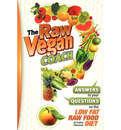 The Raw Vegan Coach : Frederic Patenaude : 9781453611722