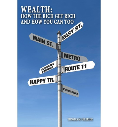 Descargas gratuitas y seguras de libros electrónicos Wealth : How the Rich Get Rich and How You Can Too en español PDF 9781453824276