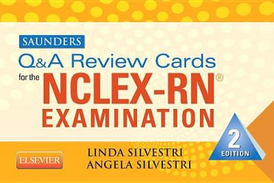 Saunders Q & A Review Cards for the NCLEX-RN? Exam