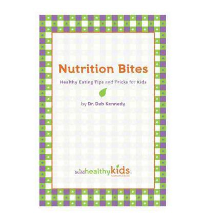 Nutrition Bites : Healthy Eating Tips and Tricks for Kids