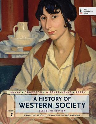 A History of Western Society, Volume C : From the Revolutionary Era to the Present