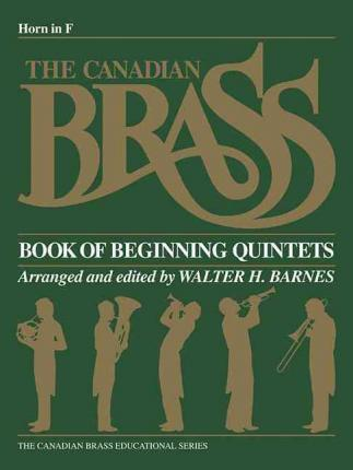 The Canadian Brass Book of Beginning Quintets : French Horn