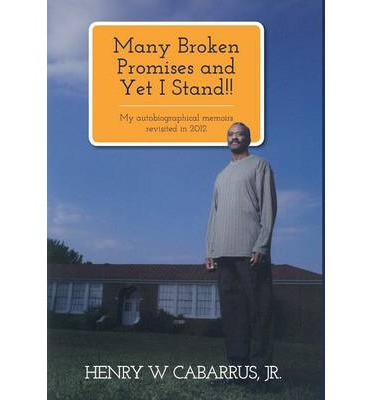 Download gratuito di Amazon Kindle Kindle Many Broken Promises and Yet I Stand!! : My Autobiographical Memoirs Revisited in 2012 Henry W. Cabarrus, Jr. in Italian PDF FB2 iBook by Henry W Cabarrus
