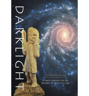 Darklight - A Poetic Odyssey Into the Wonders of the Cosmic Age