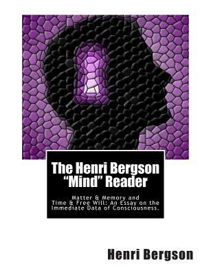 bergson essay consciousness Read time and free will: an essay on the immediate data of consciousness by henri bergson by henri bergson for free with a 30 day free trial read ebook on the web.