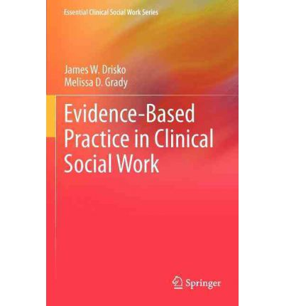 essays on evidence based practice in social work The evidence for strengths-based approaches is difficult to synthesise  the  strengths approach to practice has broad applicability across a number of  in  effect, the strengths perspective is the social work equivalent of.