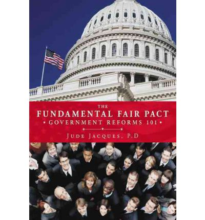 THE Fundamental Fair Pact : Government Reforms 101