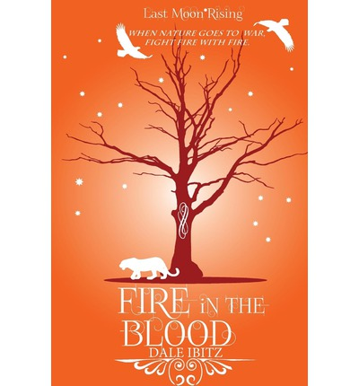 Free online books download Fire in the Blood : Last Moon Rising Series by Dale Ibitz PDF ePub MOBI