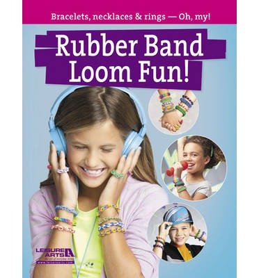Rubber Band Loom Fun!: Bracelets, Necklaces & Rings - Oh, My!
