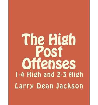 The High Post Offenses : 1-4 High and 2-3 High