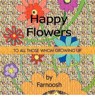 Happy Flowers : To All Those Whom Growing Up
