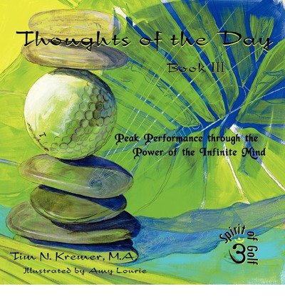 Thoughts of the Day : Book III: Peak Performance Through the Power of the Infinite Mind