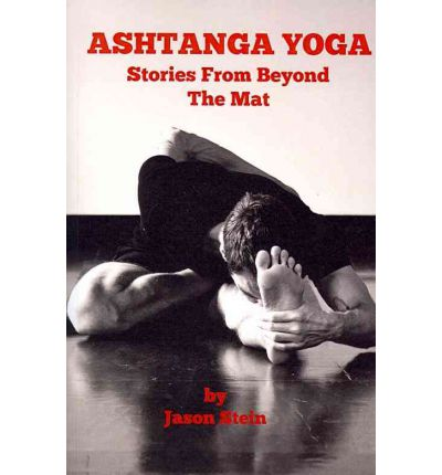 Ashtanga Yoga : Stories from Beyond the Mat
