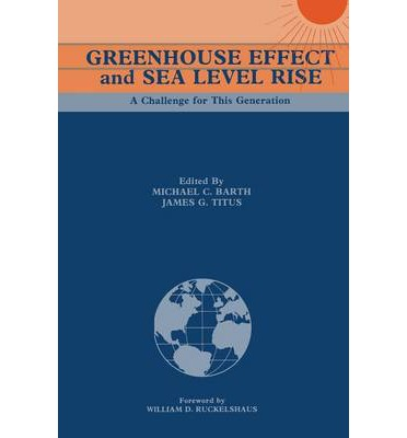 Greenhouse Effect and Sea Level Rise : A Challenge for This Generation