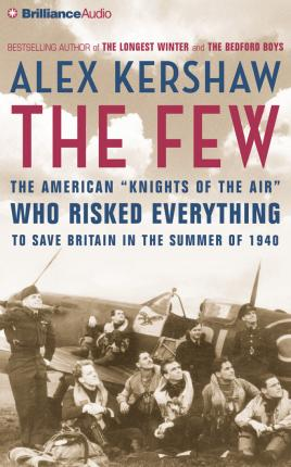 the few by alex kershaw book Alex kershaw is the author of the widely acclaimed best sellers the bedford boys, the longest winter, the few, the liberator, and escape from the deep, a.