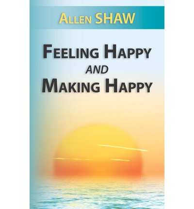 Feeling Happy and Making Happy