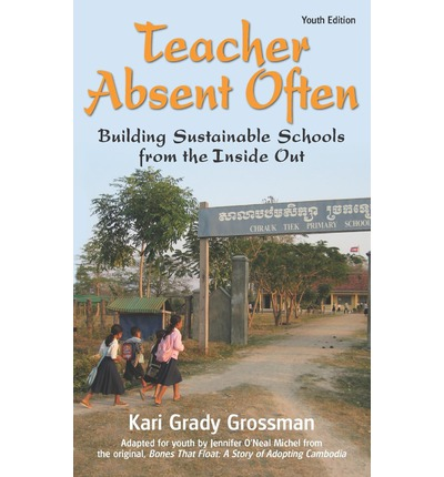 Teacher Absent Often : Building Sustainable Schools from the Inside Out