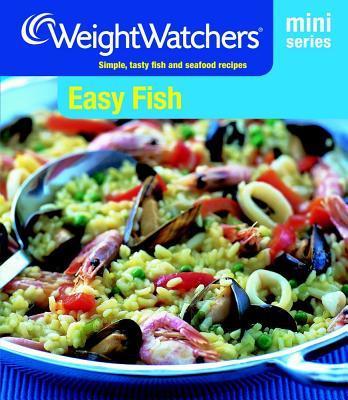 Weight Watchers Mini Series: Easy Fish : Simple, Tasty Fish and Seafood Recipes