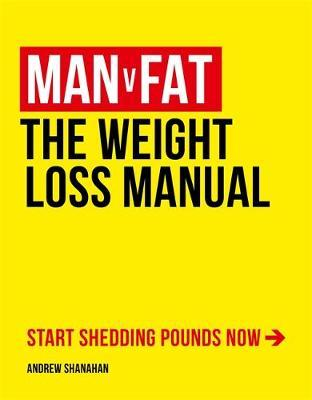 Man v Fat : The Weight-Loss Manual