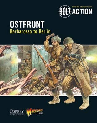 Bolt Action: Ostfront : Barbarossa to Berlin