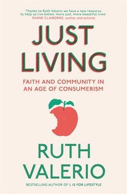 Just Living : Faith and Community in an Age of Consumerism