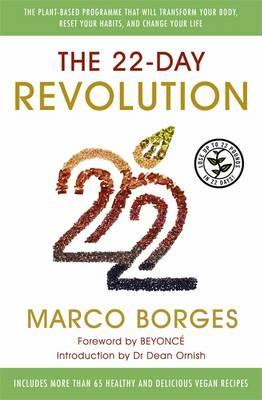 The 22-Day Revolution : The Plant-Based Programme That Will Transform Your Body, Reset Your Habits, and Change Your Life