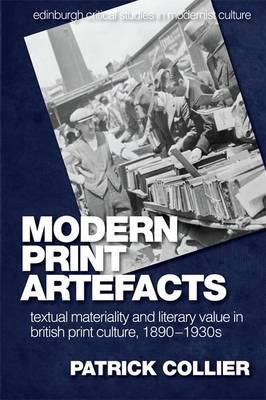 Modern Print Artefacts : Textual Materiality and Literary Value in British Print Culture, 1890-1930s