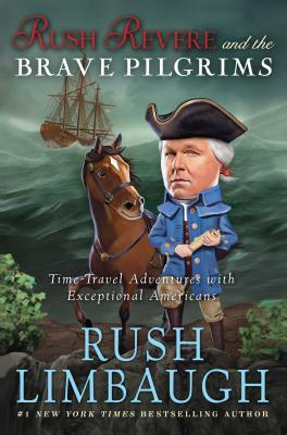 Rush Revere and the Brave Pilgrims : Time-Travel Adventures with Exceptional Americans