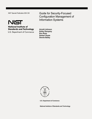 Guide for Security-Focused Configuration Management of Information Systems
