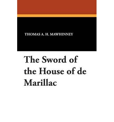 The sword of the house of de marillac thomas a h for Maillesac housse