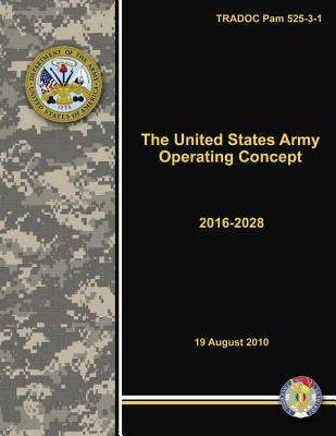 The United States Army Operating Concept - 2016-2028 (Tradoc Pam 525-3-1)