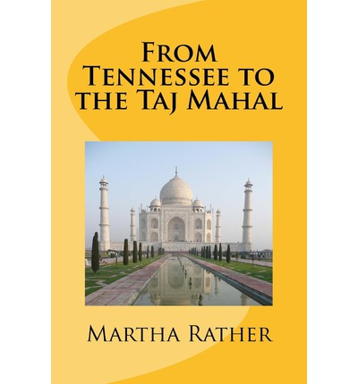 From Tennessee to the Taj Mahal : Romantic India Series #1