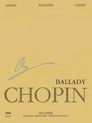 Ballades: Chopin National Edition Volume I