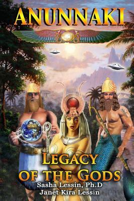 Anunnaki Legacy of the Gods