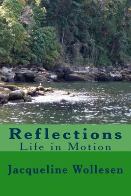 Reflections : Life in Motion