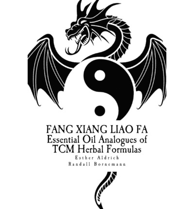 Fang Xiang Liao Fa : Essential Oil Analogues of Tcm Herbal Formulas