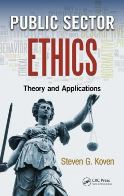 ethics in public sector The article presents the conceptual background debated in the professional  literature related to ethics management in general and also in particular, in the.