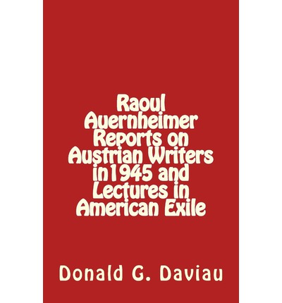 Raoul Auernheimer Reports on Austrian Writers in 1945 and Lectures in American Exile