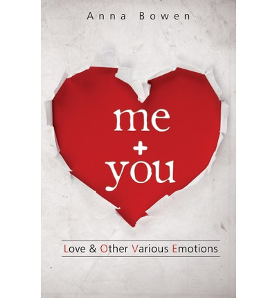 Me + You : Love and Other Various Emotions