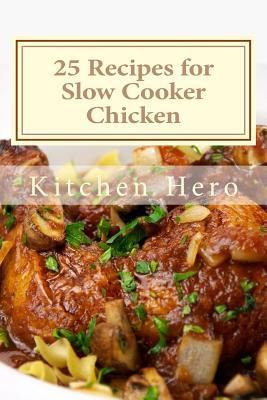 25 Recipes for Slow Cooker Chicken