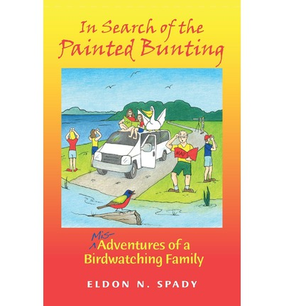In Search of the Painted Bunting : (Mis) Adventures of a Birdwatching Family