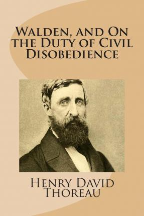walden essay on civil disobedience This essay was written in 1995 for an exhibit commemorating the 150th anniversary of thoreau's move to walden pond and his writing of the american classic, walden.