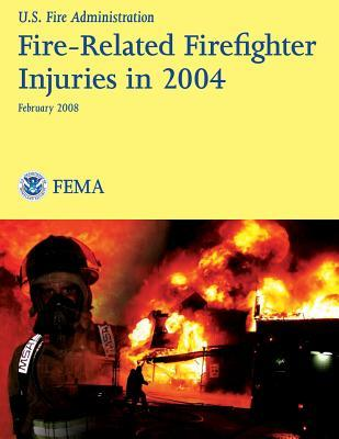 Fire-Related Firefighter Injuries in 2004