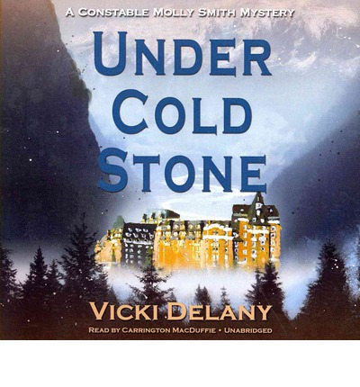 Under Cold Stone : A Constable Molly Smith Mystery