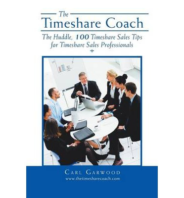 The Huddle : 100 Timeshare Sales Tips for Timeshare Sales Professionals