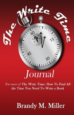 The Write Time Journal : Keep Track of Where Your Time Is Going