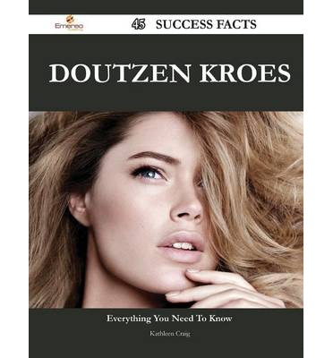 Doutzen Kroes 45 Success Facts - Everything You Need to Know about Doutzen Kroes