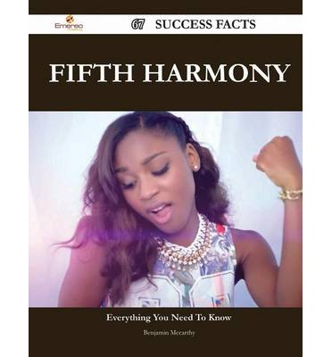 Fifth Harmony 67 Success Facts - Everything You Need to Know about Fifth Harmony
